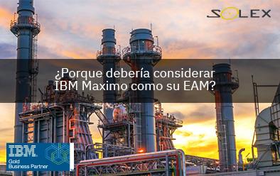 ¿Porque debería considerar IBM Maximo como su EAM?