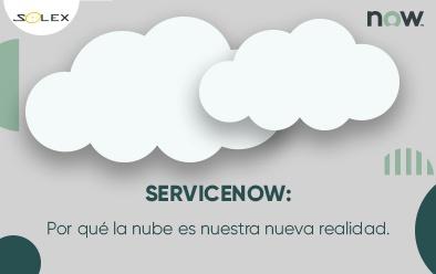 SERVICENOW: Por qué la nube es nuestra nueva realidad