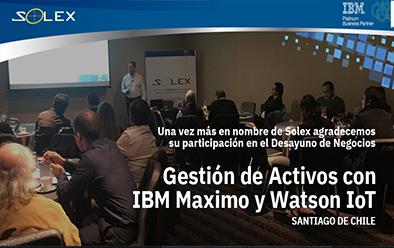 """Solex Chile & IBM Maximo Chile. Culminación evento """"Gestión de Activos con IBM Maximo y Watson IoT"""""""
