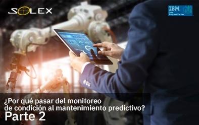 ¿Por qué pasar del monitoreo de condición al mantenimiento predictivo? – Parte 2