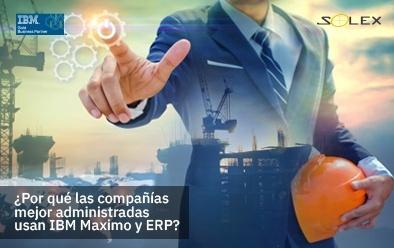 ¿Por qué las compañías mejor administradas usan IBM Maximo y ERP?