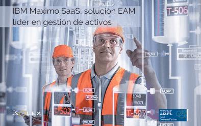 IBM Maximo SaaS, la solución EAM líder mundial para la gestión de activos y mantenimiento