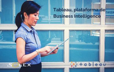 Tableau: Todo lo que debes saber sobre esta innovadora plataforma de Business Intelligence