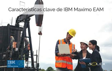 4 Características clave de IBM Maximo EAM que debes conocer