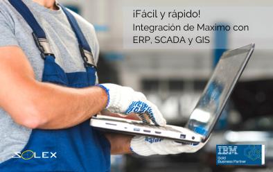 IBM Maximo y su fácil integración con las ERP´s, soluciones SCADA y GIS