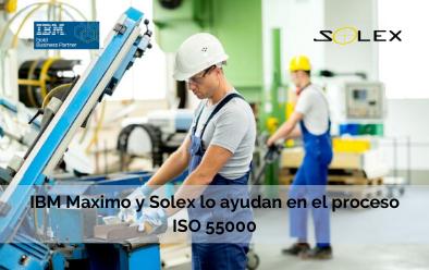 Gestión de activos ISO 55000: ¿Cómo IBM Maximo y Solex lo ayudan en todo el proceso?