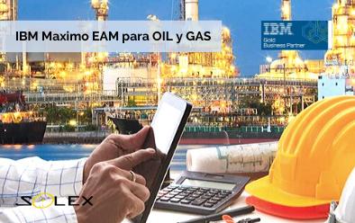 ¿En qué consiste IBM Maximo EAM para OIL y GAS?