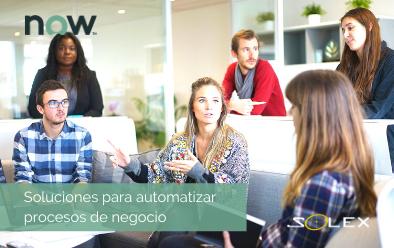 5 Soluciones de Servicenow para automatizar los procesos de negocio