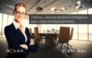 Tableau, una solución Business Intelligence ideal para todos los departamentos de su organización