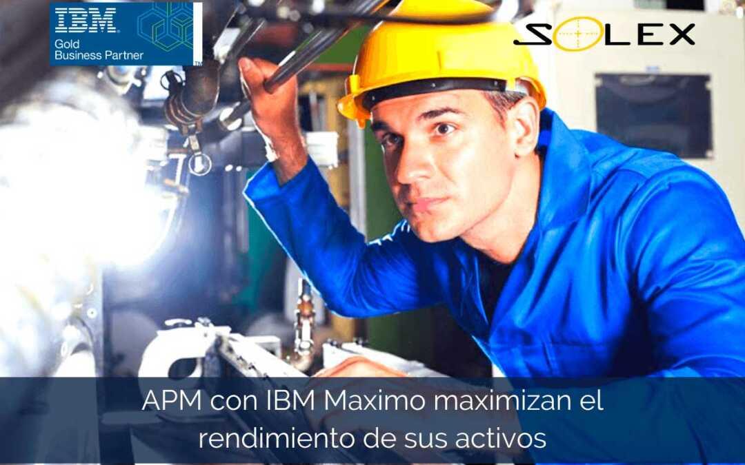 APM con IBM Maximo lo ayudan a maximizar el rendimiento de sus activos