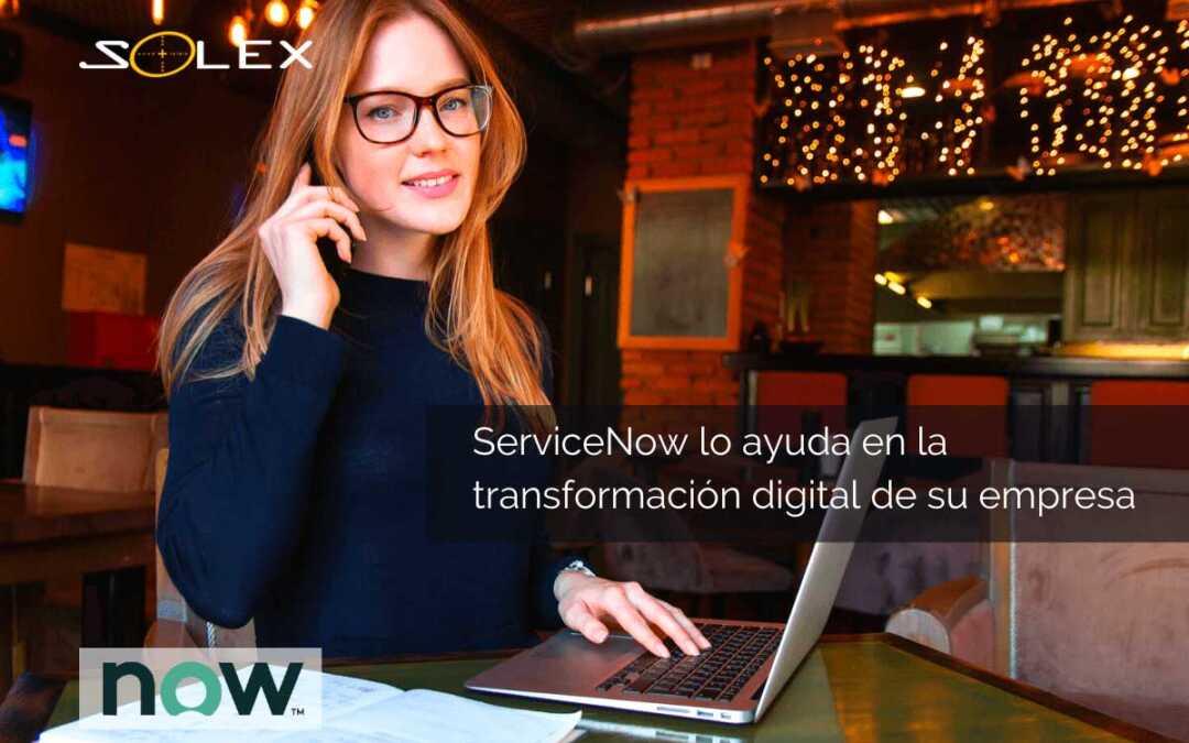 ¿Cómo ServiceNow lo ayuda en la transformación digital de su empresa?