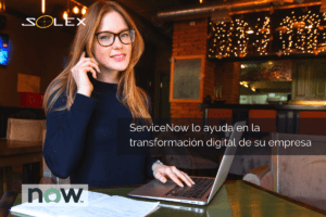 servicenow transformacion digital empresa