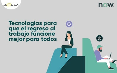 Tecnologías para que el regreso al trabajo funcione mejor para todos