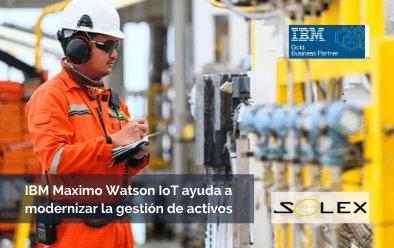 ¿Cómo IBM Maximo Watson IoT ayuda a modernizar la gestión de activos empresariales EAM?