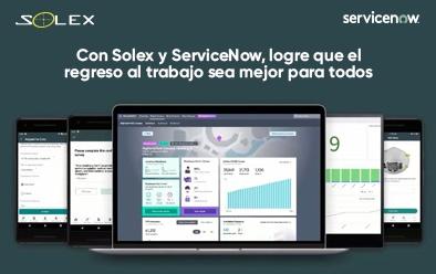 Con Solex y ServiceNow, logre que el regreso al trabajo sea mejor para todos