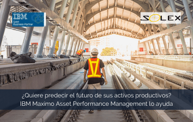¿Le gustaría predecir el futuro de sus activos productivos? Con IBM Maximo Asset Performance Management (APM) lo puede lograr