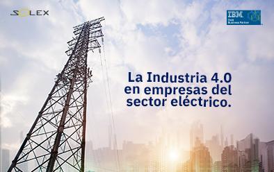 La Industria 4.0 en empresas del sector eléctrico