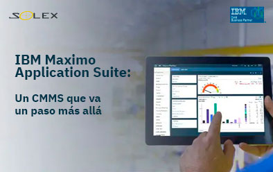 IBM Maximo Application Suite: Un CMMS que va un paso más allá