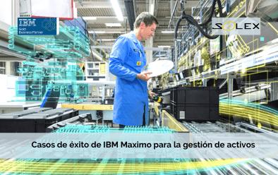 Casos de éxito de IBM Maximo para la gestión de activos y mantenimiento
