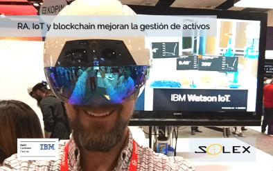 Realidad aumentada, internet de las cosas y blockchain mejoran los esfuerzos de la gestión de activos y mantenimiento