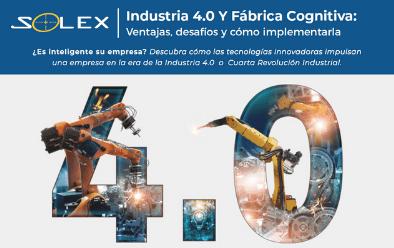 Industria 4.0 y Fábrica Cognitiva: Ventajas, desafíos y cómo implementarla [Ebook]
