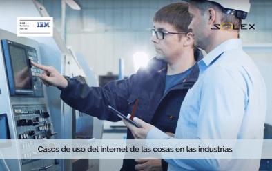 Casos de uso clave del internet de las cosas (IoT) en las industrias