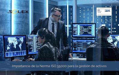 Importancia de la Norma ISO 55000 para la gestión de activos empresariales (EAM)