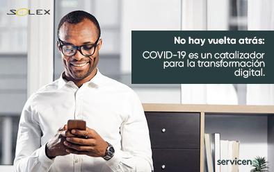 No hay vuelta atrás: COVID-19 es un catalizador para la transformación digital