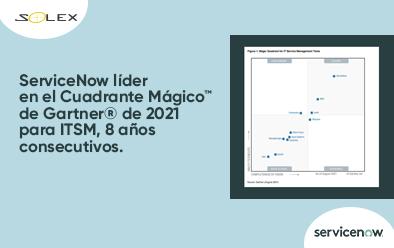 ServiceNow líder en el Cuadrante Mágico™ de Gartner® de 2021 para ITSM, 8 años consecutivos.