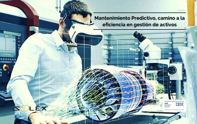 Mantenimiento Predictivo, el camino a la eficiencia en gestión de activos